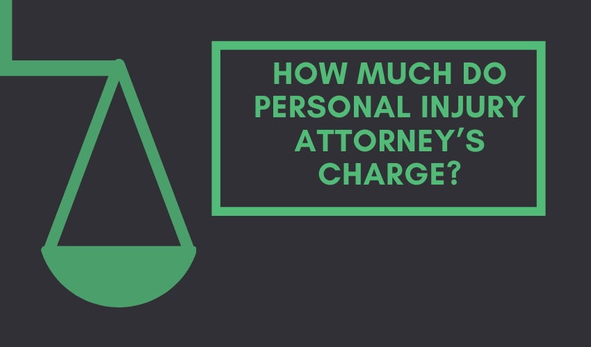 How Much Do Personal Injury Attorney's Charge_