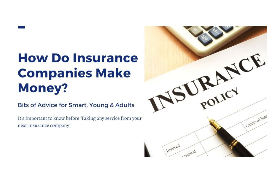 How Do Insurance Companies Make Money? - Cloudywits